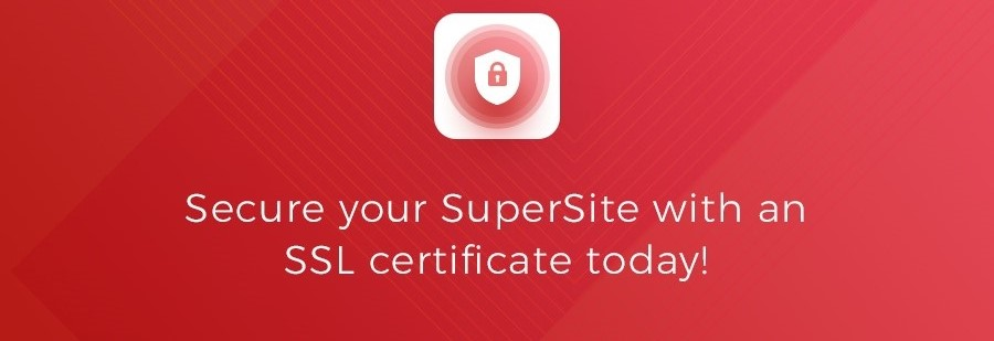 Critical System Update- Secure your SuperSite with an SSL certificate today!